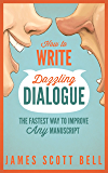 How to Write Dazzling Dialogue: The Fastest Way to Improve A…
