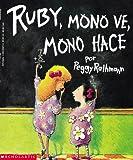Ruby, Mono Ve, Mono Hace/Ruby the copycat (Mariposa, Scholastic En Espanol)