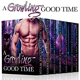 A Growling Good Time: Paranormal Romance Boxed Set by [Summers, Ally , Wylde, Cara , Fawkes, Kit, Clarke, Meredith, Wolf, Terra, Storm, Hailey, Klaire, J.M.]
