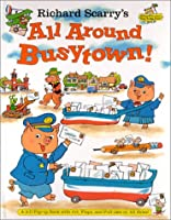 Richard Scarry'S All Around Busytown! Pop-Up: A 3D Popup Book