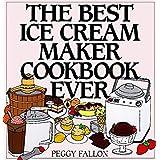 The Best Ice Cream Maker Cookbook Ever