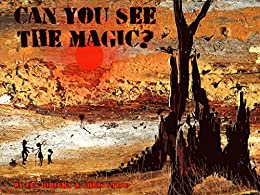 Can You See The Magic? by [Stead,Chris]