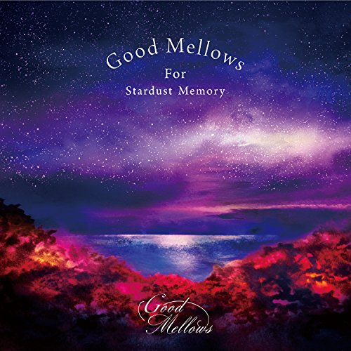 Good Mellows For Stardust Memoryの詳細を見る