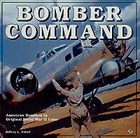 Bomber Command: American Bombers in Original World War II Color