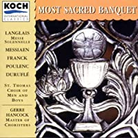 Most Sacred Banquet: St. Thomas Choir of Men and Boys