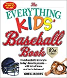 The Everything Kids' Baseball Book, 10th Edition: From baseball's history to today's favorite players—with lots of home run fun in between! (Everything® Kids) (English Edition)