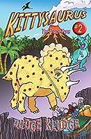 Kittysaurus Book Two -- Tri-Pizza-Tops
