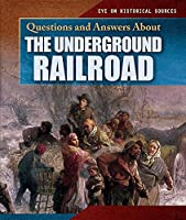 Questions and Answers About the Underground Railroad (Eye on Historical Sources)
