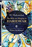 The Bells are Ringing in Haridwar: Three novellas