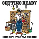 "KING LIFE STAR ALL DUB MIX ""GETTING READY"