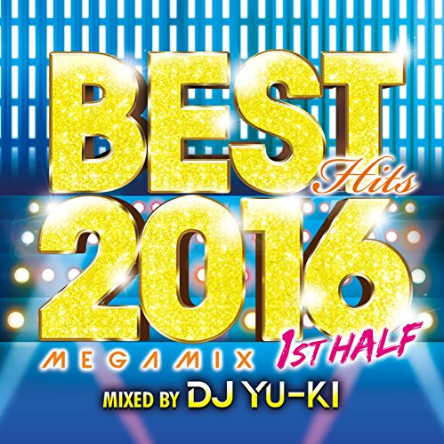 [画像:BEST HITS 2016 MEGAMIX -1ST HALF- mixed by DJ YU-KI]