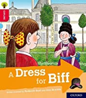 Oxford Reading Tree Explore with Biff, Chip and Kipper: Oxford Level 4: A Dress for Biff