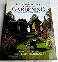The National Trust: A Book of Gardening