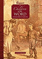 Children of the Word: Celebrating Childhood in English Fiction (Forever Notebooks)