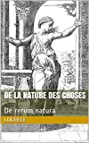 De la nature des choses: De rerum natura (French Edition)