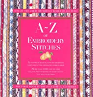 A-Z of Embroidery Stitches (A-Z Embroidery Series)