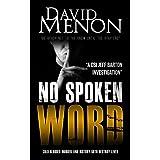 No Spoken Word: A Detective Jeff Barton Manchester Crime Thriller (Detective Superintendent Jeff Barton Book 7)