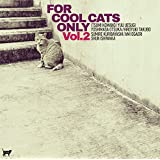 FOR COOL CATS ONLY VOL.2