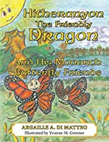 Hitheranyon the Friendly Dragon: And His Monarch Butterfly Friends