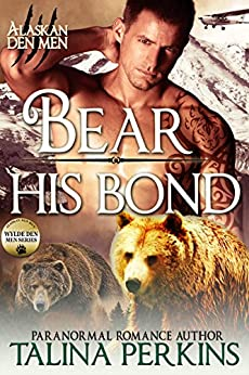 Bear His Bond (Wylde Den Book 2) by [Perkins, Talina]
