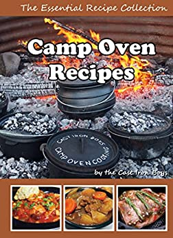 Camp Oven Recipes: The Essential Recipe Collection (Cast Iron Boys Book 0) by [Viller, Michael]