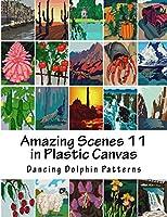 Amazing Scenes 11: in Plastic Canvas (Amazing Scenes in Plastic Canvas)