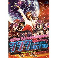HKT48 7th ANNIVERSARY 777んてったってHKT48 ~7周年は天神で大フィーバー~
