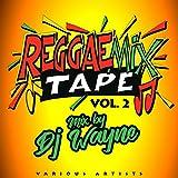 Reggae Mix Tape Vol.2 (Mixed by DJ Wayne)