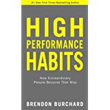 High Performance Habits: How Extraordinary People Become That Way [Paperback] Brendon Burchard