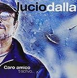 Caro Amico Ti Scrivo by Lucio Dalla (2002-10-29) 画像