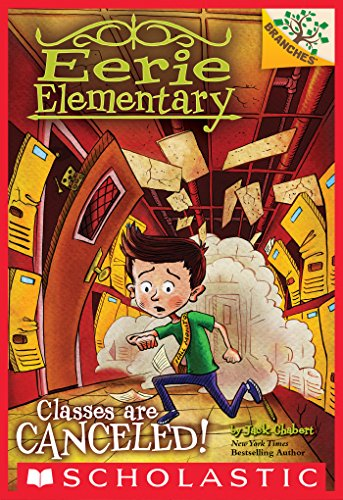 Classes Are Canceled!: A Branches Book (Eerie Elementary #7)