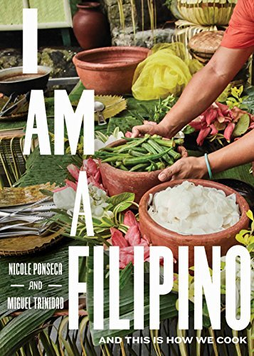I Am a Filipino: And This Is How We Cook (English Edition)