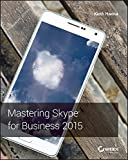 Mastering Skype for Business 2015
