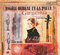Gargantua & Other Delights by Ang猫le Dubeau (2009-03-10)