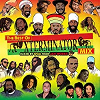 THE BEST OF XTERMINATOR MIX mixed by OGA from JAH WORKS