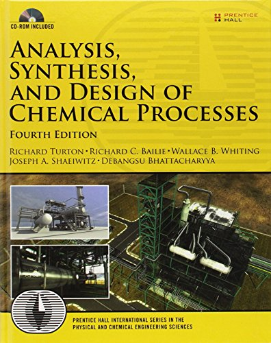 Download Analysis, Synthesis and Design of Chemical Processes (4th Edition) (Prentice Hall International Series in the Physical and Chemical Engineering Sciences) 0132618125
