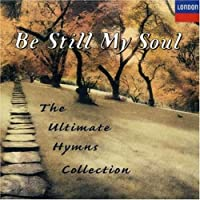 Be Still My Soul: The Ultimate Hymns Collection by Various Artists (1996-10-15)