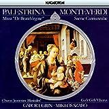 Palestrina: Missa De 'beata Virigne' Monteverdi: S