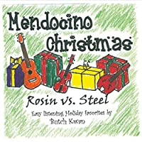Mendocino Christmas: Rosin Vs. Steel