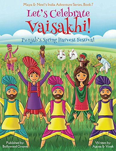 Let's Celebrate Vaisakhi! (Punjab's Spring Harvest Festival, Maya & Neel's India Adventure Series, Book 7) (Multicultural, Non-Religious, Indian Cultur, ... Biracial Indian American) (English Edition)