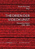 Theorien Der Videokunst: Theoretikerinnen 1988-2003 (Eva - Edition Video Art)