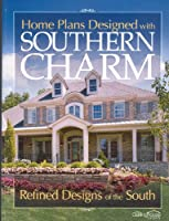 Home Plans Designed with Southern Charm: Refined Designs of the South