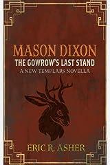 Mason Dixon & The Gowrow's Last Stand: A New Templars Novella ペーパーバック