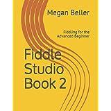 Fiddle Studio Book 2: Fiddling for the Advanced Beginner
