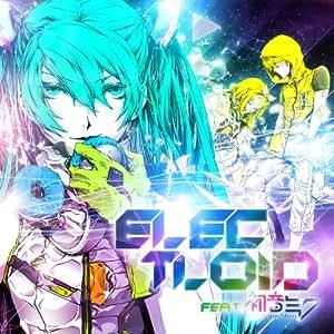 ELECTLOID feat.初音ミク(ジャケットイラスト:なぎみそ / ロゴ,背景:flapper3)