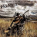 Neil Young& Promise Of The Real<br />Paradox