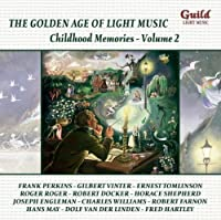 Golden Age of Light Music: Childhood Memories Vol.2 by Various Composers (2008-09-09)