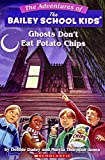 Ghosts Don't Eat Potato Chips (Adventures of the Bailey School Kids)