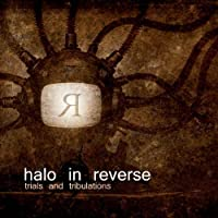 Trials And Tribulations by Halo In Reverse (2011-01-11)