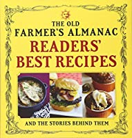 The Old Farmer's Almanac Readers' Best Recipes: and the Stories Behind Them